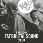 Zapraszają na 8 września – FAT BRUTAL SOUND!