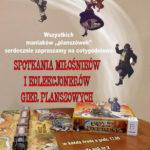 Zapraszamy na spotkania miłośników i kolekcjonerów gier planszowych