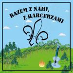 Bądź uczestnikiem Festiwalu Piosenki Harcerskiej i Turystycznej
