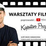 """Warsztaty Filmowe z Michałem Grajewskim, szerzej znanym jako youtuber """"Kapitan Przyczepa"""""""