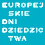 Zapowiedź Europejskich Dni Dziedzictwa