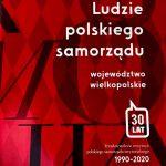 Tym razem Wielkopolska. Kolejna książka Marka Mirosa na trzydziestolecie restytucji polskiego samorządu