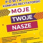 """Powiatowy Konkurs Recytatorski pod hasłem """"Moje, twoje, nasze"""""""